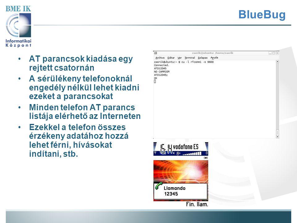 BlueBug AT parancsok kiadása egy rejtett csatornán A sérülékeny telefonoknál engedély nélkül lehet kiadni ezeket a parancsokat Minden telefon AT paran