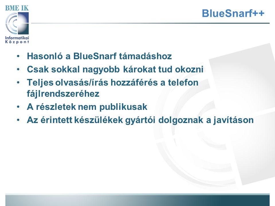 BlueSnarf++ Hasonló a BlueSnarf támadáshoz Csak sokkal nagyobb károkat tud okozni Teljes olvasás/írás hozzáférés a telefon fájlrendszeréhez A részlete