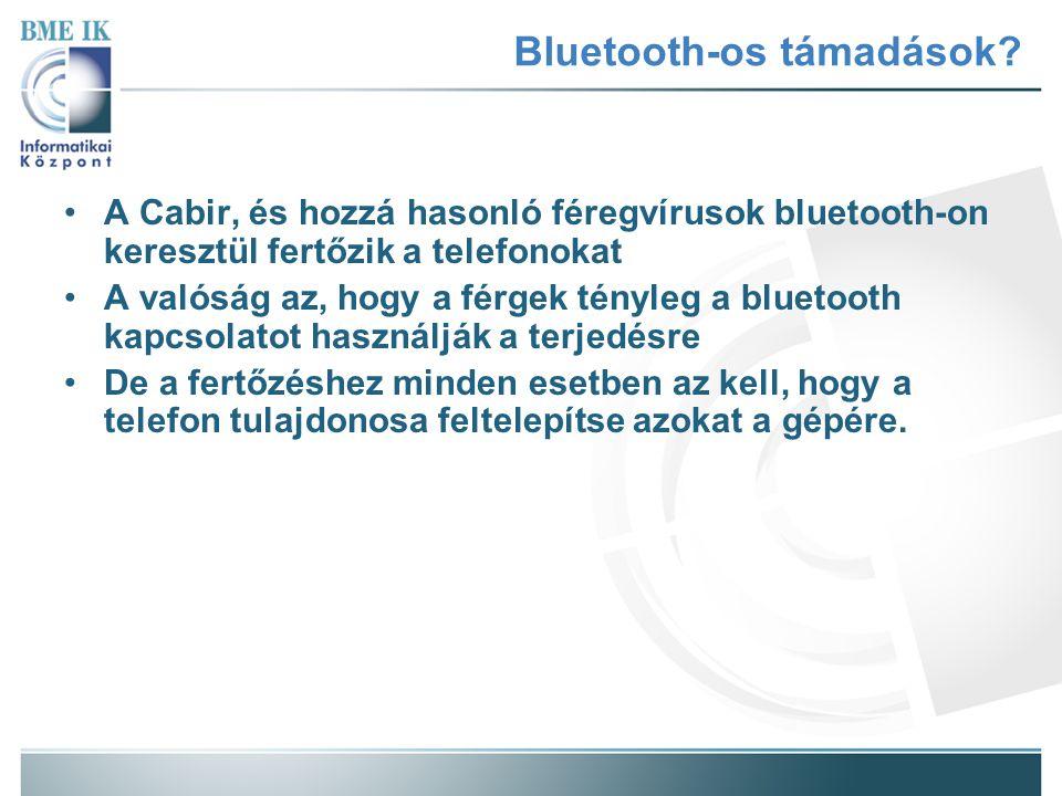 A Cabir, és hozzá hasonló féregvírusok bluetooth-on keresztül fertőzik a telefonokat A valóság az, hogy a férgek tényleg a bluetooth kapcsolatot haszn