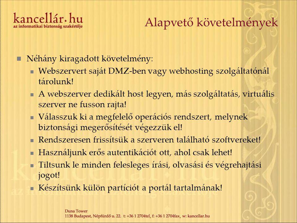 Alapvető követelmények Néhány kiragadott követelmény: Webszervert saját DMZ-ben vagy webhosting szolgáltatónál tárolunk.