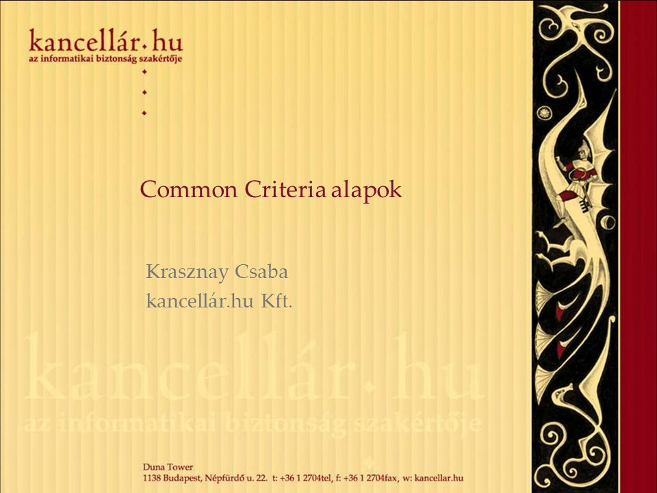 Common Evaluation Methodology (CEM) CEM elválaszthatatlan része a CC-nek.