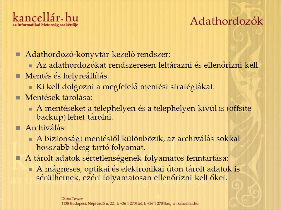Adathordozók Adathordozó-könyvtár kezelő rendszer: Az adathordozókat rendszeresen leltárazni és ellenőrizni kell. Mentés és helyreállítás: Ki kell dol