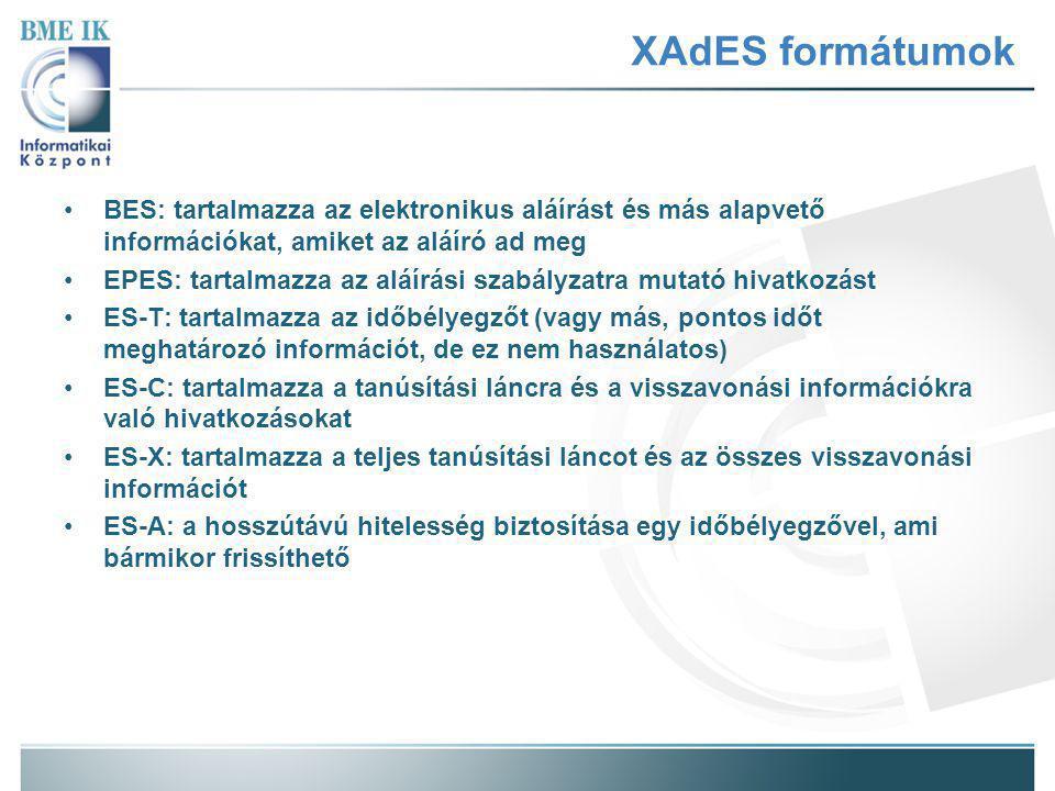 XAdES formátumok BES: tartalmazza az elektronikus aláírást és más alapvető információkat, amiket az aláíró ad meg EPES: tartalmazza az aláírási szabályzatra mutató hivatkozást ES-T: tartalmazza az időbélyegzőt (vagy más, pontos időt meghatározó információt, de ez nem használatos) ES-C: tartalmazza a tanúsítási láncra és a visszavonási információkra való hivatkozásokat ES-X: tartalmazza a teljes tanúsítási láncot és az összes visszavonási információt ES-A: a hosszútávú hitelesség biztosítása egy időbélyegzővel, ami bármikor frissíthető