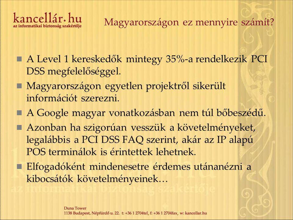 Magyarországon ez mennyire számít? A Level 1 kereskedők mintegy 35%-a rendelkezik PCI DSS megfelelőséggel. Magyarországon egyetlen projektről sikerült