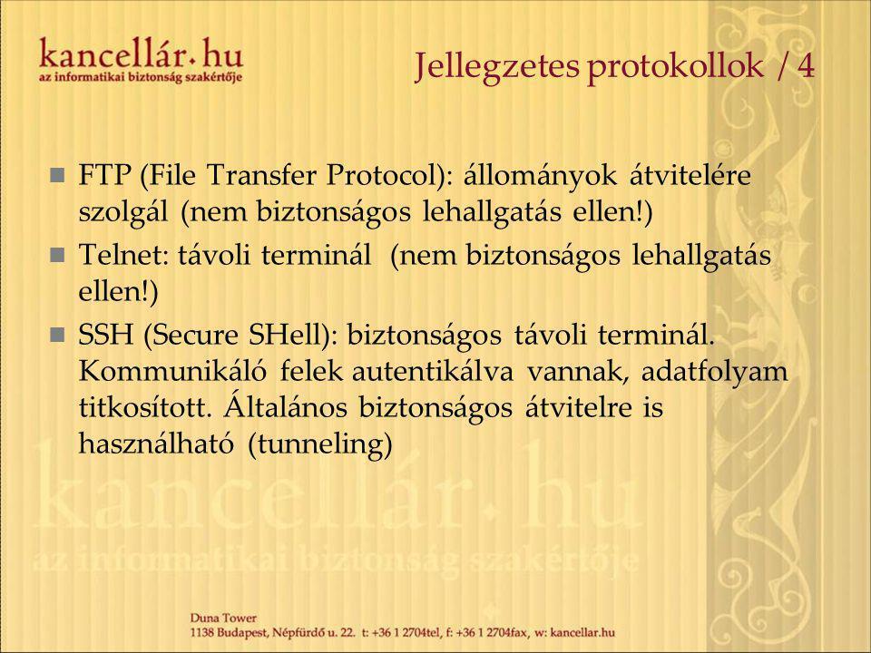 Jellegzetes protokollok / 4 FTP (File Transfer Protocol): állományok átvitelére szolgál (nem biztonságos lehallgatás ellen!) Telnet: távoli terminál (nem biztonságos lehallgatás ellen!) SSH (Secure SHell): biztonságos távoli terminál.