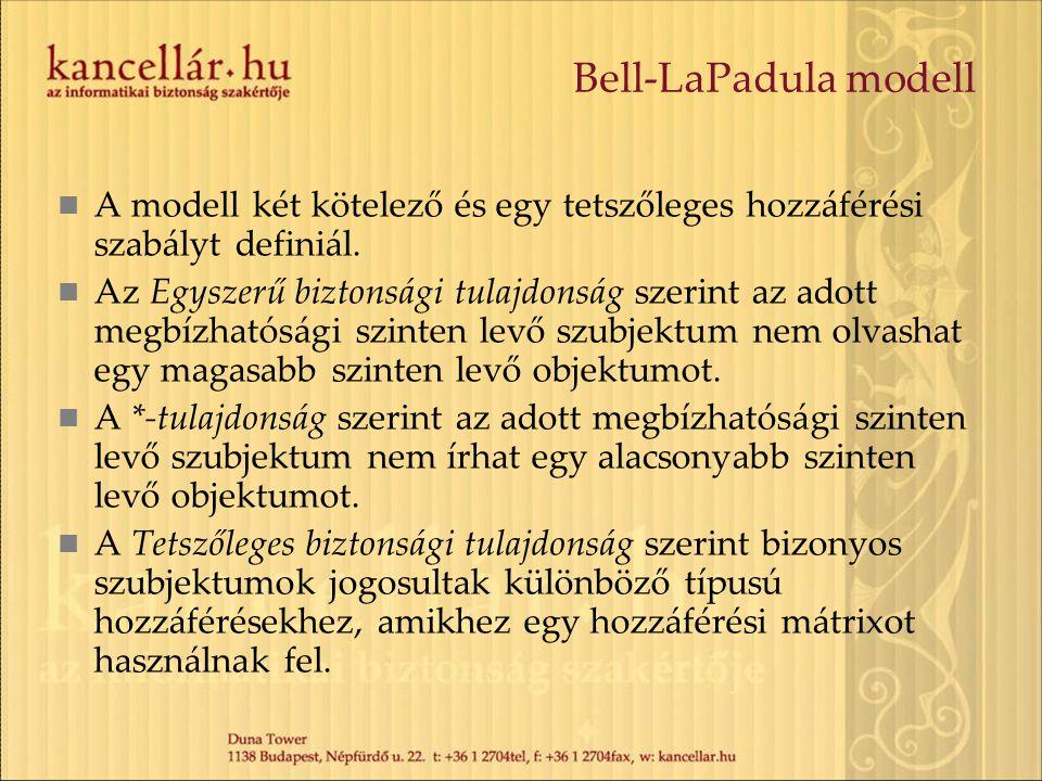 Bell-LaPadula modell A modell két kötelező és egy tetszőleges hozzáférési szabályt definiál. Az Egyszerű biztonsági tulajdonság szerint az adott megbí