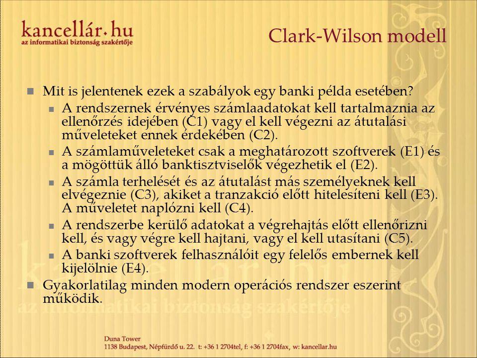 Clark-Wilson modell Mit is jelentenek ezek a szabályok egy banki példa esetében? A rendszernek érvényes számlaadatokat kell tartalmaznia az ellenőrzés