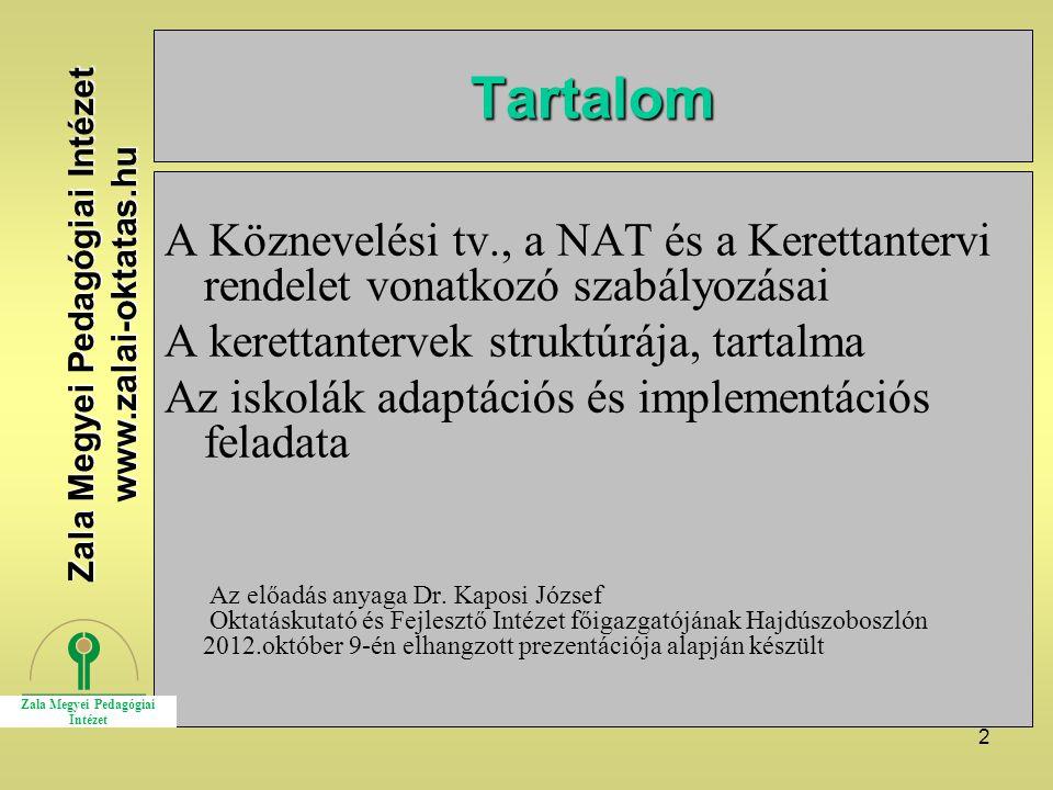 2 Tartalom A Köznevelési tv., a NAT és a Kerettantervi rendelet vonatkozó szabályozásai A kerettantervek struktúrája, tartalma Az iskolák adaptációs é