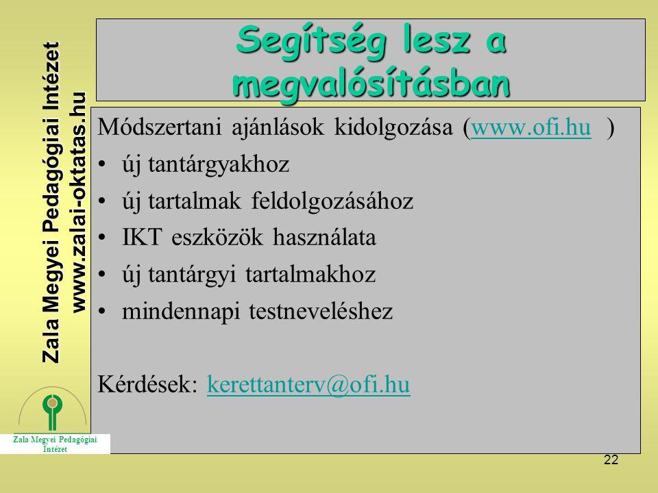 22 Segítség lesz a megvalósításban Módszertani ajánlások kidolgozása (www.ofi.hu )www.ofi.hu új tantárgyakhoz új tartalmak feldolgozásához IKT eszközö