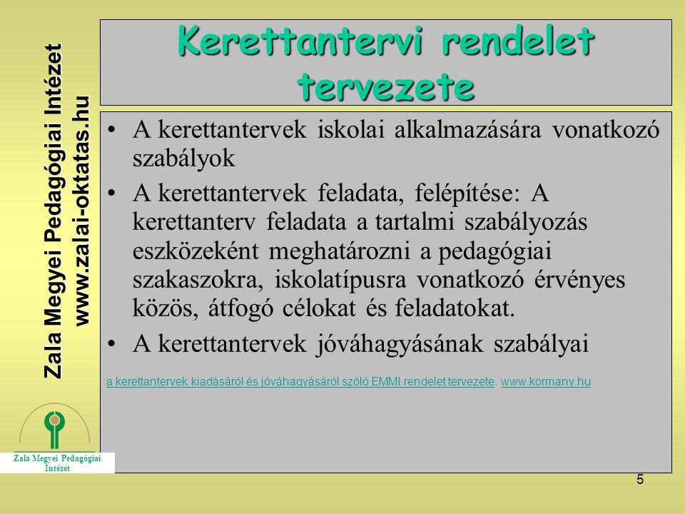 5 Kerettantervi rendelet tervezete A kerettantervek iskolai alkalmazására vonatkozó szabályok A kerettantervek feladata, felépítése: A kerettanterv fe