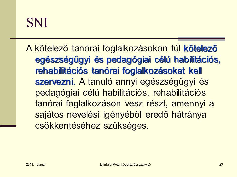 23 SNI kötelező egészségügyi és pedagógiai célú habilitációs, rehabilitációs tanórai foglalkozásokat kell szervezni. A kötelező tanórai foglalkozásoko