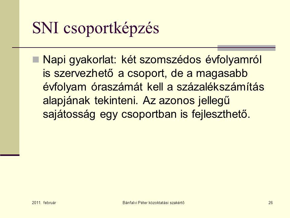 26 SNI csoportképzés Napi gyakorlat: két szomszédos évfolyamról is szervezhető a csoport, de a magasabb évfolyam óraszámát kell a százalékszámítás ala