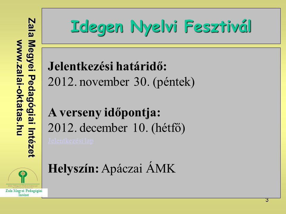 3 Idegen Nyelvi Fesztivál Jelentkezési határidő: 2012.