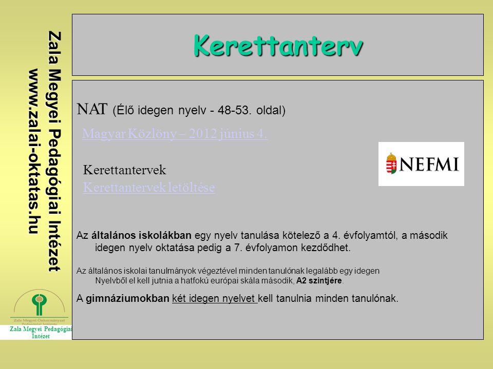 Zala Megyei Pedagógiai Intézet www.zalai-oktatas.hu Kerettanterv Gimnázium Emelt szintű képzés NAT