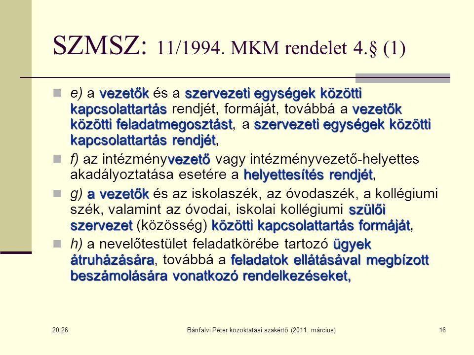 Bánfalvi Péter közoktatási szakértő (2011. március)16 SZMSZ: 11/1994. MKM rendelet 4.§ (1) vezetőkszervezeti egységek közötti kapcsolattartásvezetők k