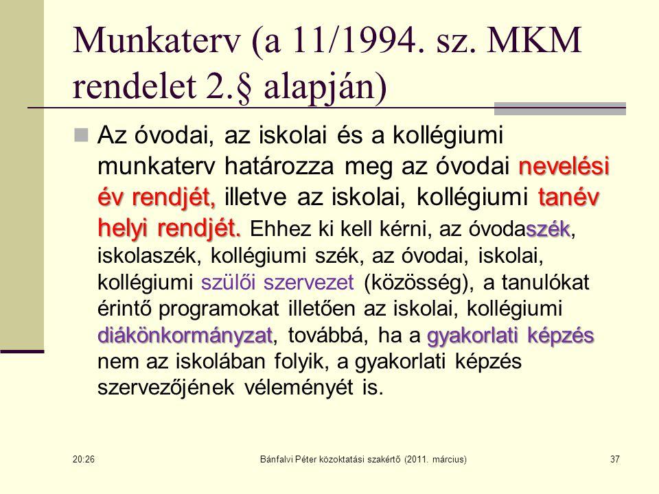 37 Munkaterv (a 11/1994. sz. MKM rendelet 2.§ alapján) nevelési év rendjét,tanév helyi rendjét. szék diákönkormányzatgyakorlati képzés Az óvodai, az i