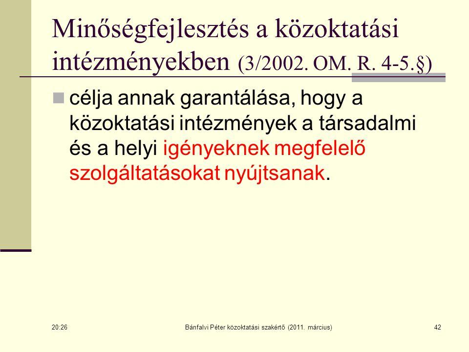 Minőségfejlesztés a közoktatási intézményekben (3/2002. OM. R. 4-5.§) célja annak garantálása, hogy a közoktatási intézmények a társadalmi és a helyi