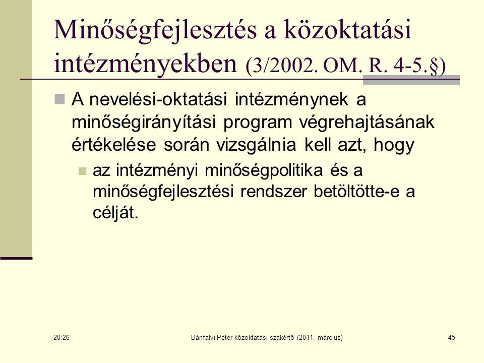 A nevelési-oktatási intézménynek a minőségirányítási program végrehajtásának értékelése során vizsgálnia kell azt, hogy az intézményi minőségpolitika