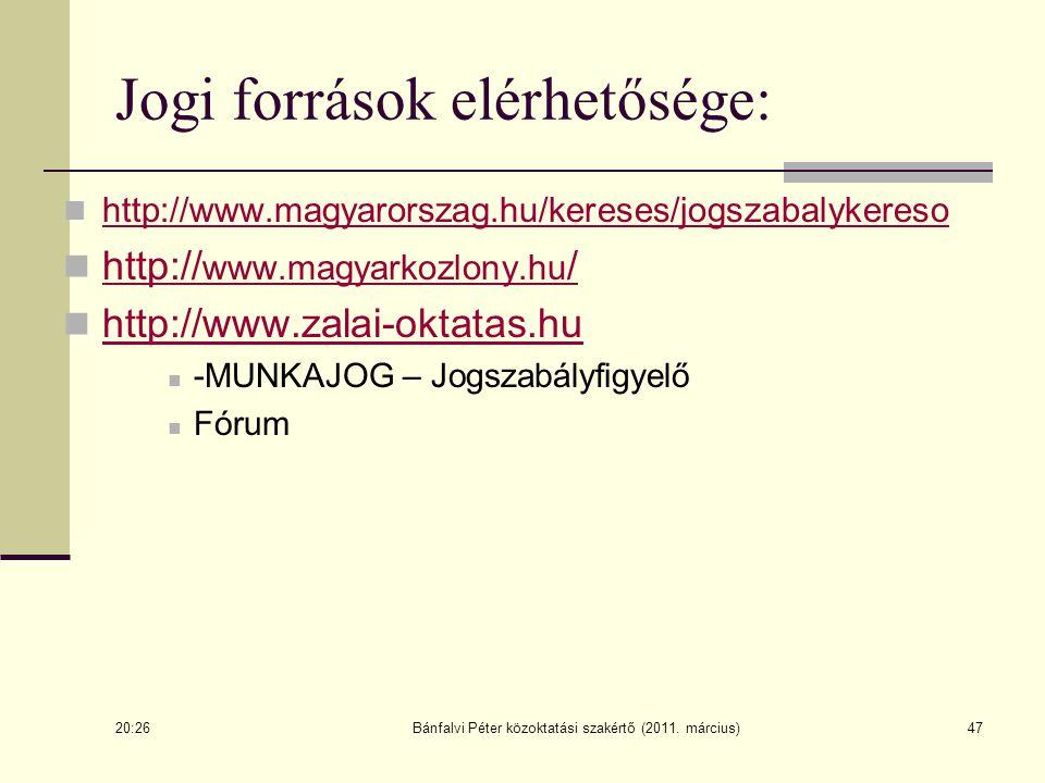 47 Jogi források elérhetősége: http://www.magyarorszag.hu/kereses/jogszabalykereso http:// www.magyarkozlony.hu / http:// www.magyarkozlony.hu / http: