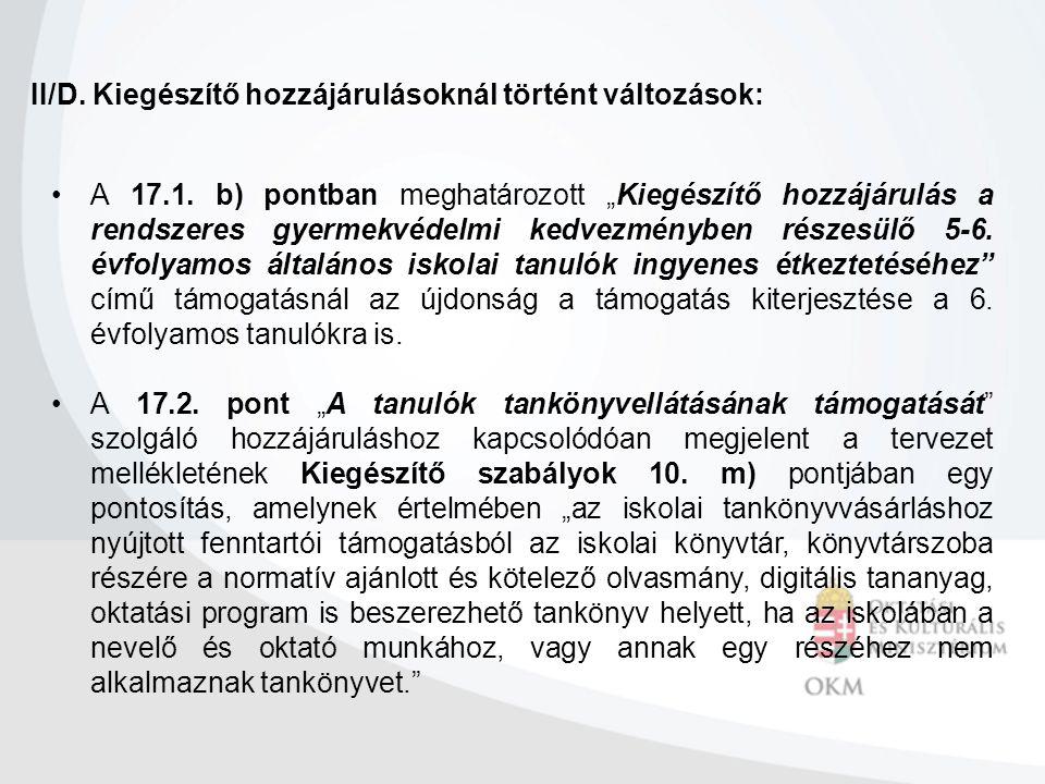 II/D.Kiegészítő hozzájárulásoknál történt változások: A 17.1.