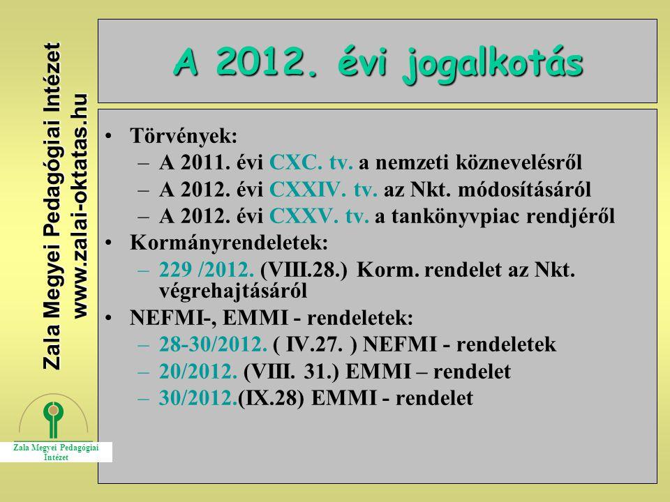 2 A 2012. évi jogalkotás Törvények: –A 2011. évi CXC.
