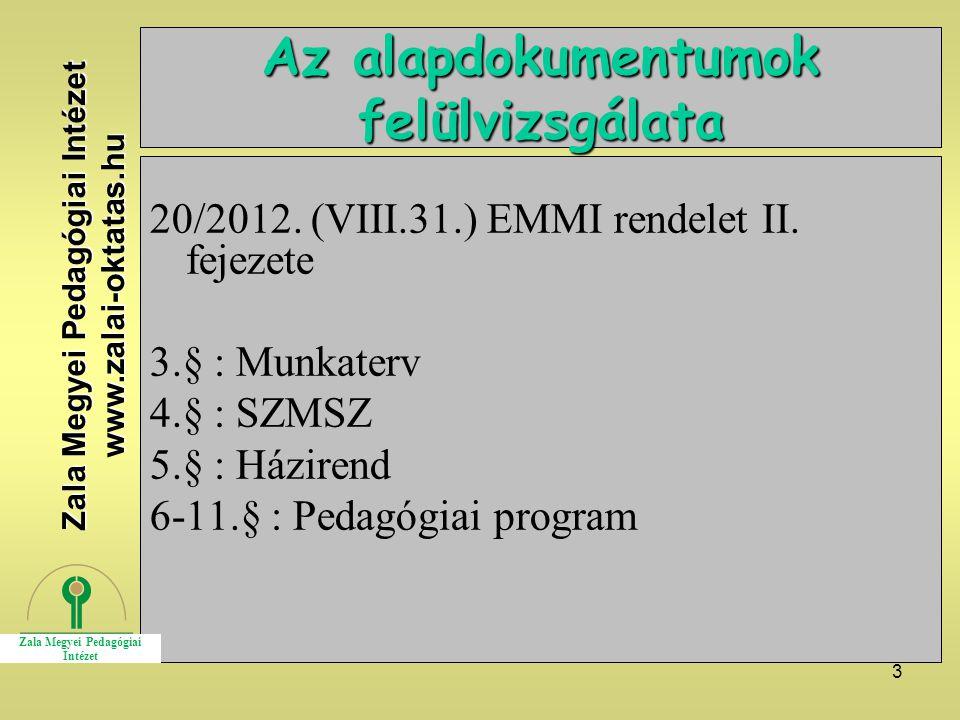 3 Az alapdokumentumok felülvizsgálata 20/2012. (VIII.31.) EMMI rendelet II.