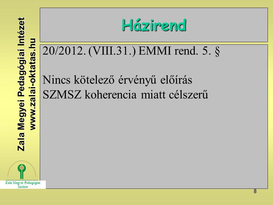 8 Házirend 20/2012. (VIII.31.) EMMI rend. 5.