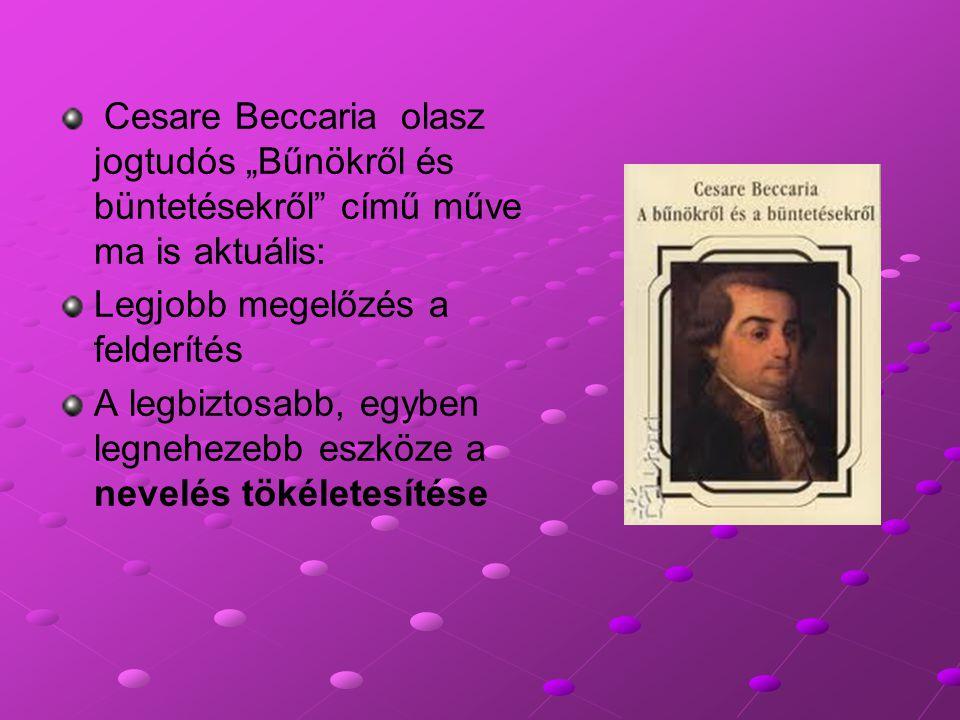 """Cesare Beccaria olasz jogtudós """"Bűnökről és büntetésekről"""" című műve ma is aktuális: Legjobb megelőzés a felderítés A legbiztosabb, egyben legnehezebb"""