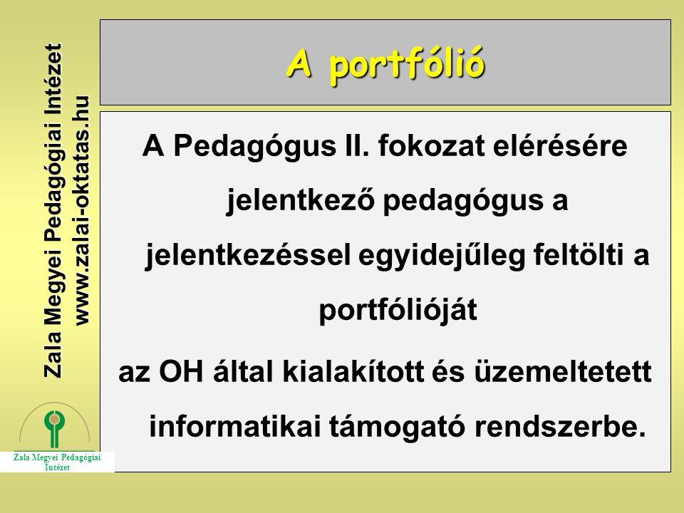 A portfólió A Pedagógus II. fokozat elérésére jelentkező pedagógus a jelentkezéssel egyidejűleg feltölti a portfólióját az OH által kialakított és üze