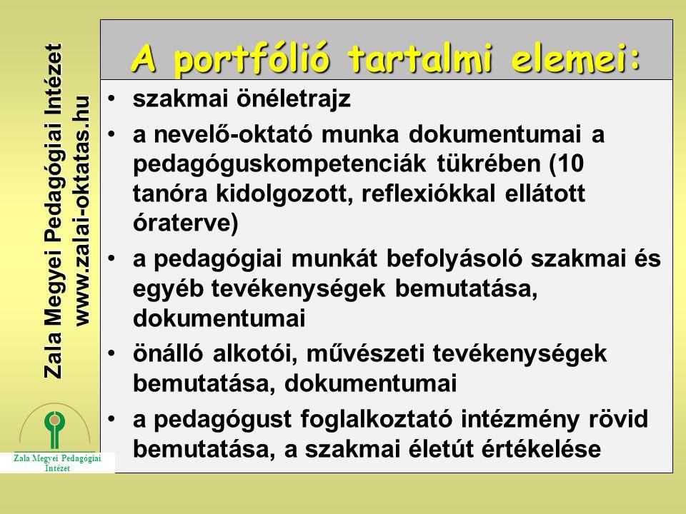 A portfólió tartalmi elemei: szakmai önéletrajz a nevelő-oktató munka dokumentumai a pedagóguskompetenciák tükrében (10 tanóra kidolgozott, reflexiókk