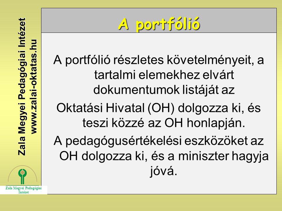 A portfólió A portfólió részletes követelményeit, a tartalmi elemekhez elvárt dokumentumok listáját az Oktatási Hivatal (OH) dolgozza ki, és teszi köz