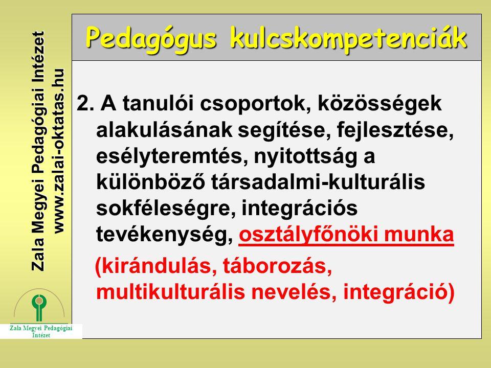 Pedagógus kulcskompetenciák 2. A tanulói csoportok, közösségek alakulásának segítése, fejlesztése, esélyteremtés, nyitottság a különböző társadalmi-ku