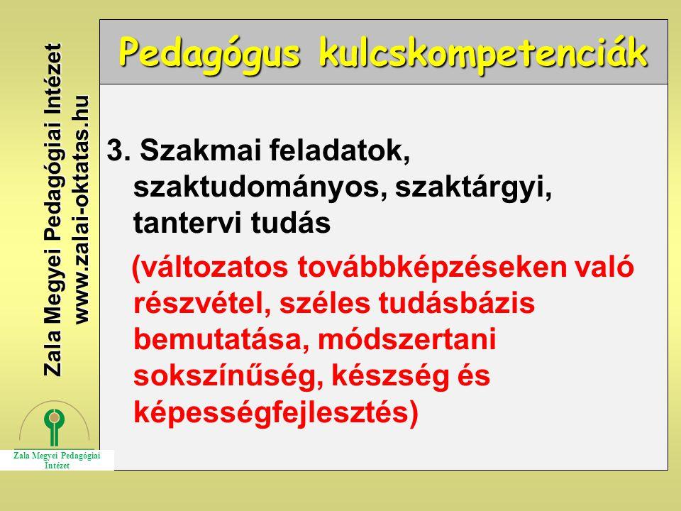 Pedagógus kulcskompetenciák 3. Szakmai feladatok, szaktudományos, szaktárgyi, tantervi tudás (változatos továbbképzéseken való részvétel, széles tudás