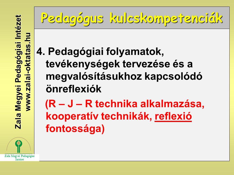 Pedagógus kulcskompetenciák 4. Pedagógiai folyamatok, tevékenységek tervezése és a megvalósításukhoz kapcsolódó önreflexiók (R – J – R technika alkalm