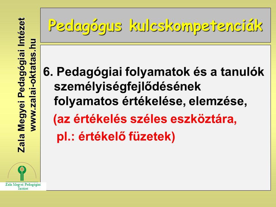 Pedagógus kulcskompetenciák 6. Pedagógiai folyamatok és a tanulók személyiségfejlődésének folyamatos értékelése, elemzése, (az értékelés széles eszköz