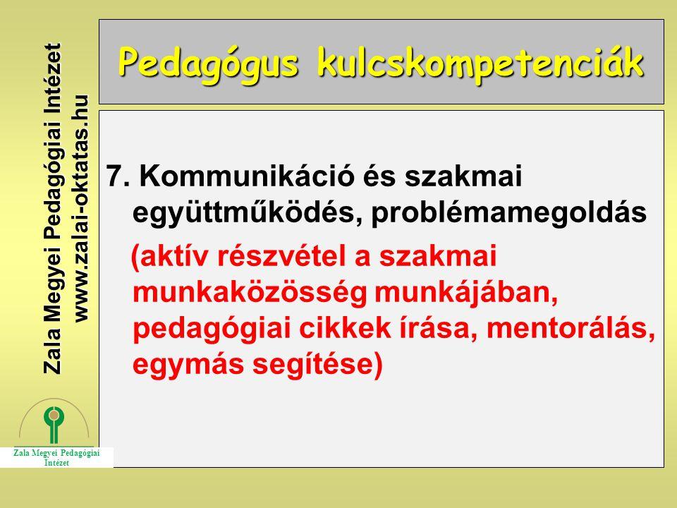 Pedagógus kulcskompetenciák 7. Kommunikáció és szakmai együttműködés, problémamegoldás (aktív részvétel a szakmai munkaközösség munkájában, pedagógiai