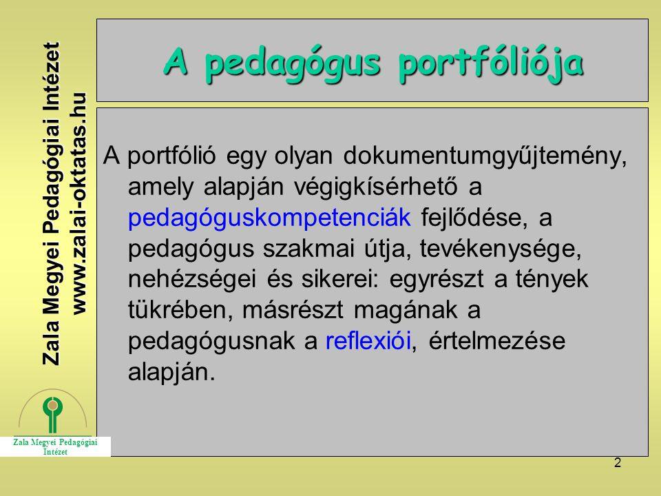 2 A pedagógus portfóliója A portfólió egy olyan dokumentumgyűjtemény, amely alapján végigkísérhető a pedagóguskompetenciák fejlődése, a pedagógus szakmai útja, tevékenysége, nehézségei és sikerei: egyrészt a tények tükrében, másrészt magának a pedagógusnak a reflexiói, értelmezése alapján.