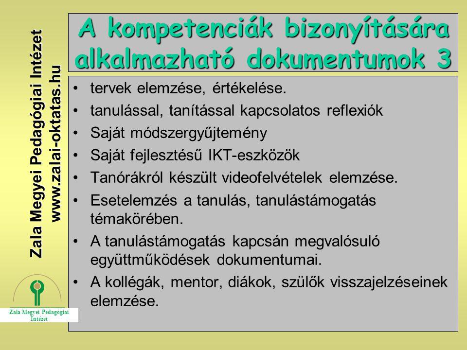 20 A kompetenciák bizonyítására alkalmazható dokumentumok 3 tervek elemzése, értékelése. tanulással, tanítással kapcsolatos reflexiók Saját módszergyű