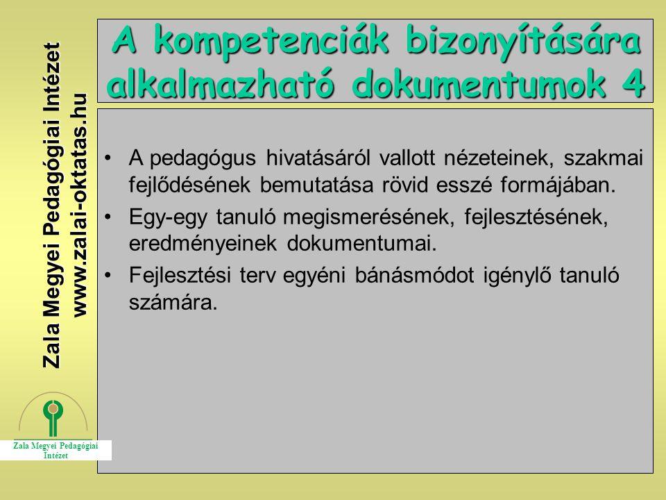 21 A kompetenciák bizonyítására alkalmazható dokumentumok 4 A pedagógus hivatásáról vallott nézeteinek, szakmai fejlődésének bemutatása rövid esszé fo