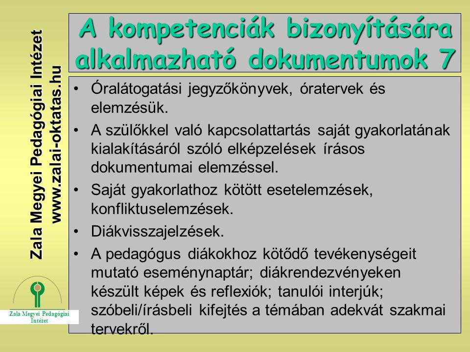 24 A kompetenciák bizonyítására alkalmazható dokumentumok 7 Óralátogatási jegyzőkönyvek, óratervek és elemzésük. A szülőkkel való kapcsolattartás sajá