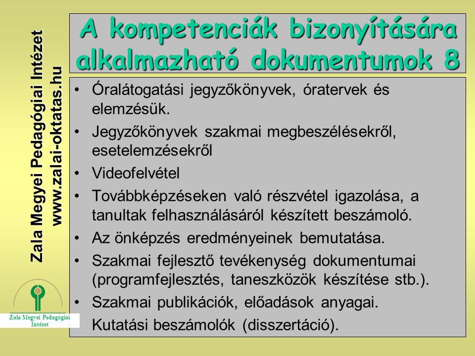 25 A kompetenciák bizonyítására alkalmazható dokumentumok 8 Óralátogatási jegyzőkönyvek, óratervek és elemzésük. Jegyzőkönyvek szakmai megbeszélésekrő