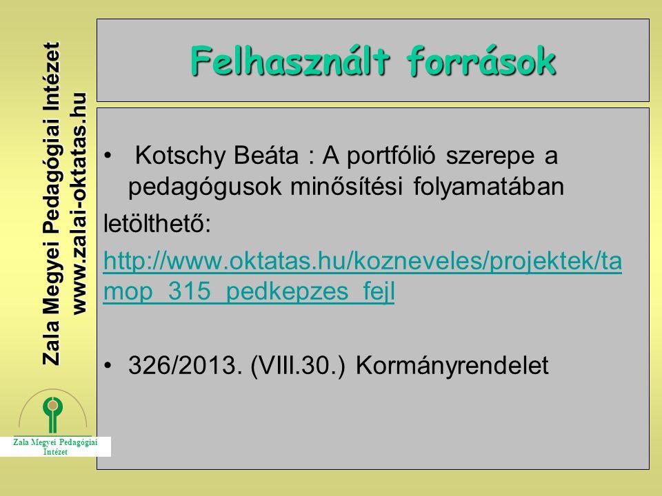 26 Felhasznált források Kotschy Beáta : A portfólió szerepe a pedagógusok minősítési folyamatában letölthető: http://www.oktatas.hu/kozneveles/projekt