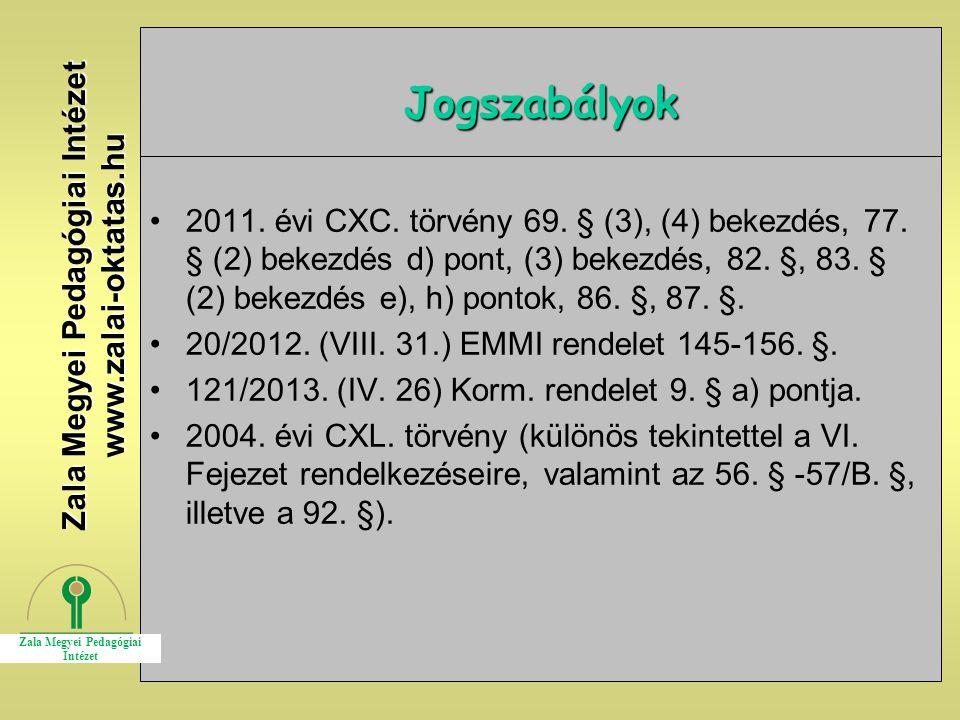 27 Jogszabályok 2011. évi CXC. törvény 69. § (3), (4) bekezdés, 77. § (2) bekezdés d) pont, (3) bekezdés, 82. §, 83. § (2) bekezdés e), h) pontok, 86.