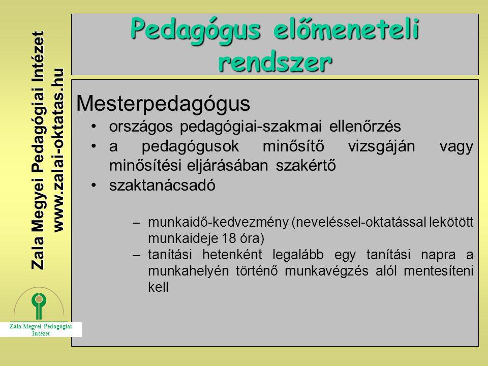 3 Pedagógus előmeneteli rendszer Mesterpedagógus országos pedagógiai-szakmai ellenőrzés a pedagógusok minősítő vizsgáján vagy minősítési eljárásában s