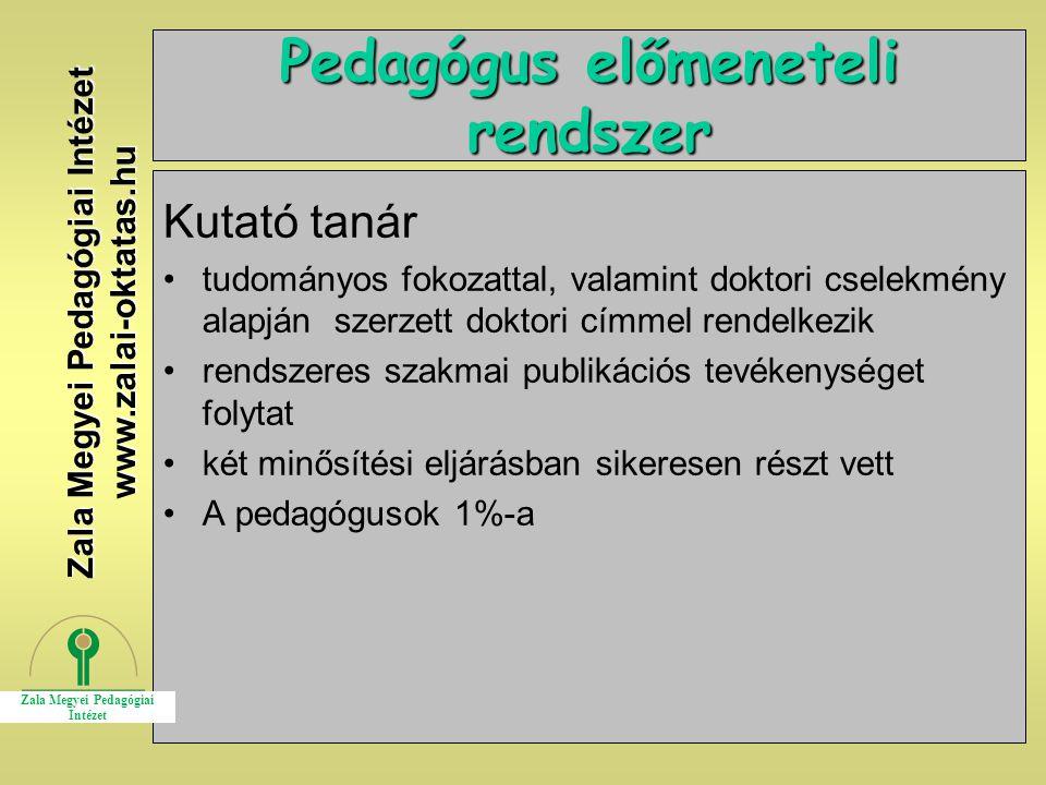 4 Pedagógus előmeneteli rendszer Kutató tanár tudományos fokozattal, valamint doktori cselekmény alapján szerzett doktori címmel rendelkezik rendszere