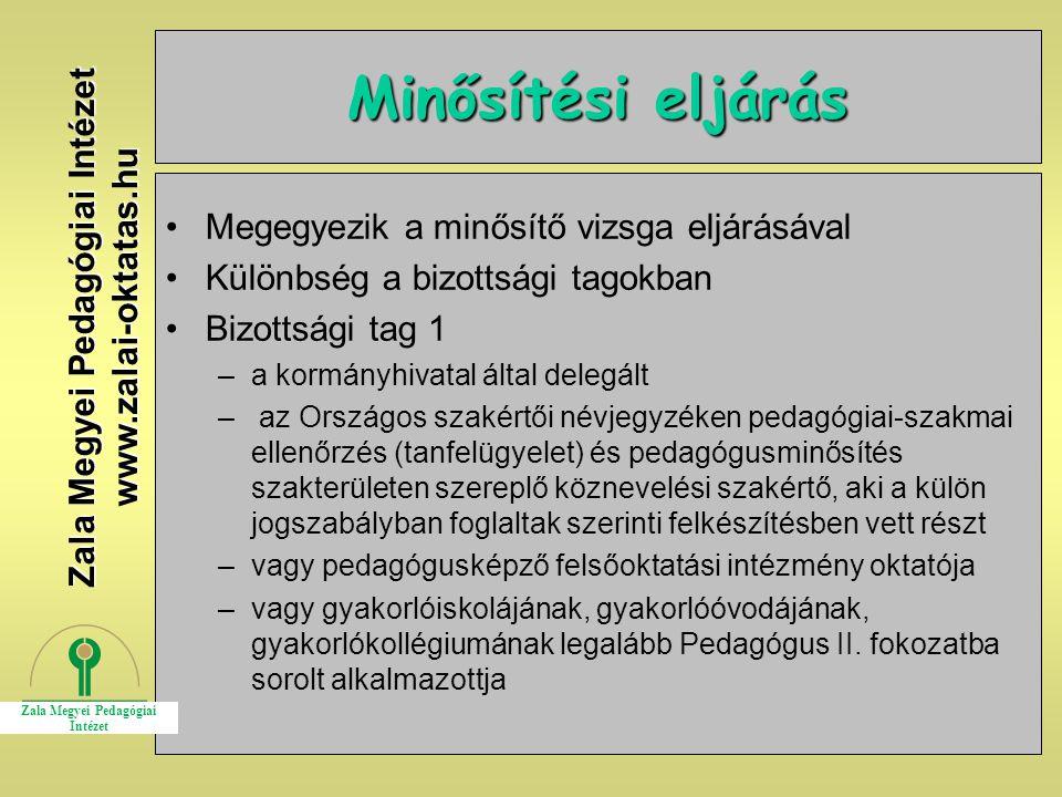 9 Minősítési eljárás Megegyezik a minősítő vizsga eljárásával Különbség a bizottsági tagokban Bizottsági tag 1 –a kormányhivatal által delegált – az O