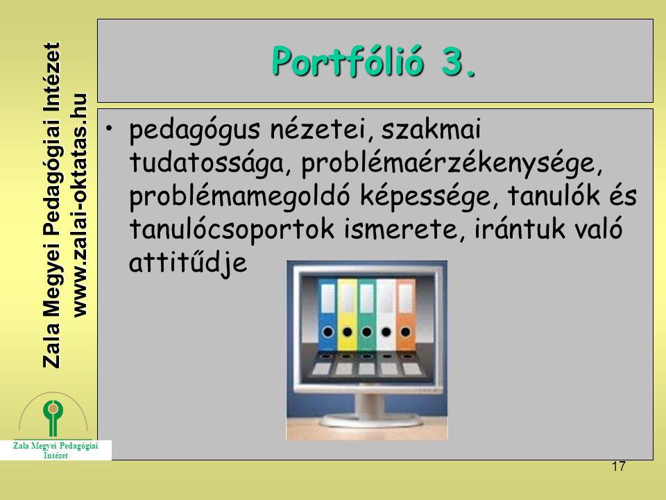 17 Portfólió 3. pedagógus nézetei, szakmai tudatossága, problémaérzékenysége, problémamegoldó képessége, tanulók és tanulócsoportok ismerete, irántuk