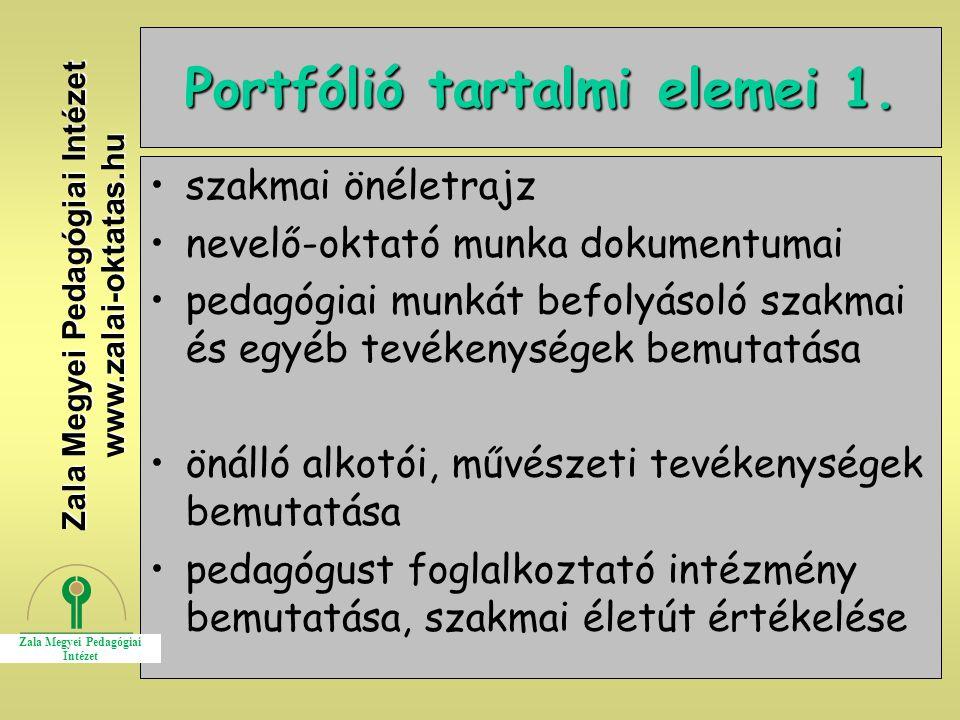 18 Portfólió tartalmi elemei 1. szakmai önéletrajz nevelő-oktató munka dokumentumai pedagógiai munkát befolyásoló szakmai és egyéb tevékenységek bemut