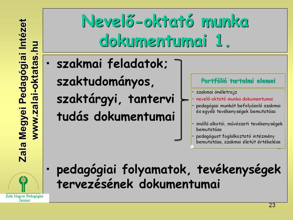 23 Nevelő-oktató munka dokumentumai 1. szakmai feladatok; szaktudományos, szaktárgyi, tantervi tudás dokumentumai pedagógiai folyamatok, tevékenységek