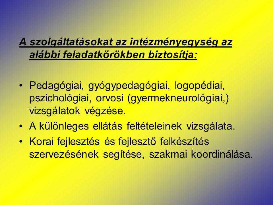 A szolgáltatásokat az intézményegység az alábbi feladatkörökben biztosítja: Pedagógiai, gyógypedagógiai, logopédiai, pszichológiai, orvosi (gyermekneu